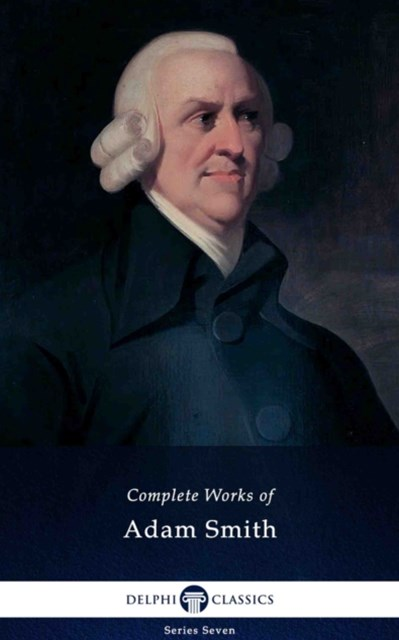 (ebook) Delphi Complete Works of Adam Smith (Illustrated)