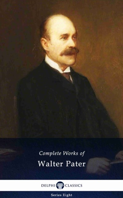 (ebook) Delphi Complete Works of Walter Pater (Illustrated)