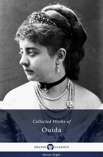 (ebook) Delphi Collected Works of Ouida (Illustrated)