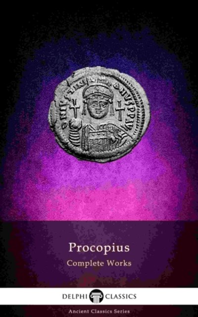 Delphi Complete Works of Procopius (Illustrated)