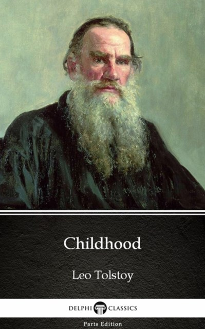 (ebook) Childhood by Leo Tolstoy (Illustrated)