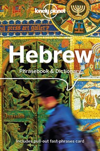 Lonely Planet Hebrew Phrasebook & Dictionary by Lonely Planet, Gordana Ivetac, Piotr Czajkowski, Richard Nebesky, Thanasis Spilias (9781786573711) - PaperBack - Language Ancient Languages