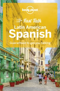 Lonely Planet Fast Talk Latin American Spanish by Lonely Planet, Lonely Planet (9781786573858) - PaperBack - Language European Languages