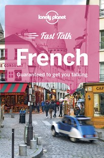 Lonely Planet Fast Talk French by Lonely Planet, Lonely Planet (9781786573872) - PaperBack - Language European Languages