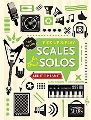 Scales For Great Solos: Pick-Up and Play