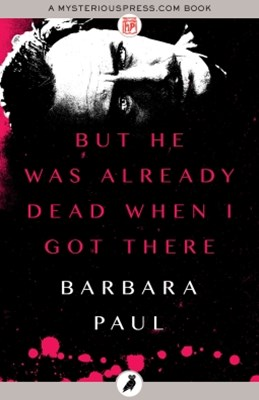 (ebook) But He Was Already Dead When I Got There
