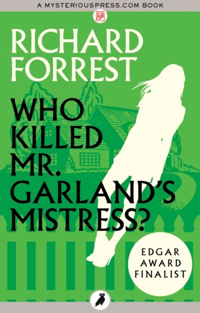 Who Killed Mr. Garland's Mistress?