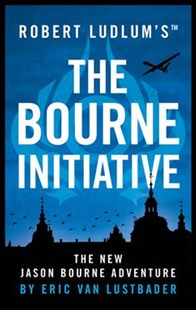 Robert Ludlum's The Bourne Initiative by Eric Van Lustbader (9781786694249) - PaperBack - Crime Mystery & Thriller