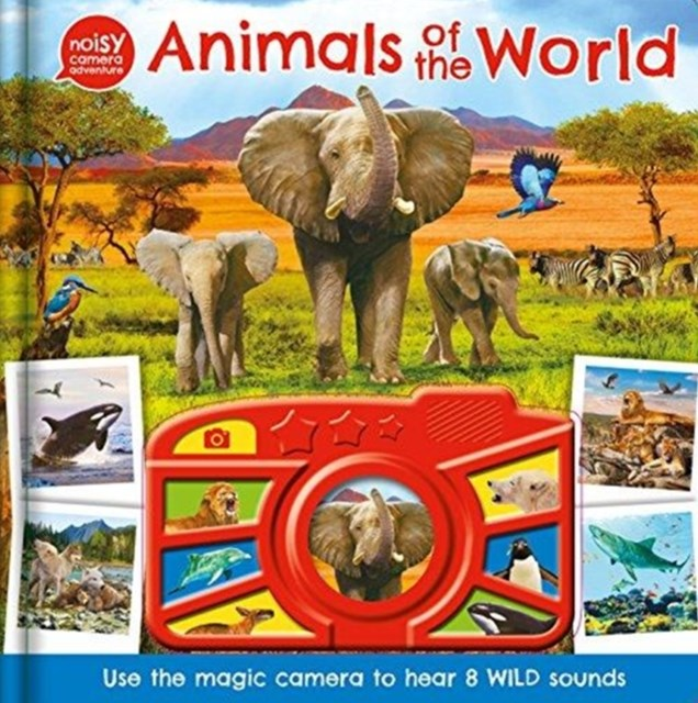 Noisy Camera Adventure Sound Book: Animal of the World