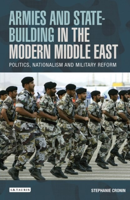 Armies and State-building in the Modern Middle East