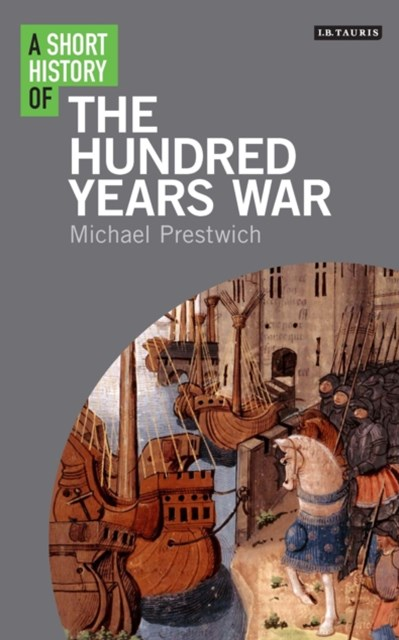 Short History of the Hundred Years War, A