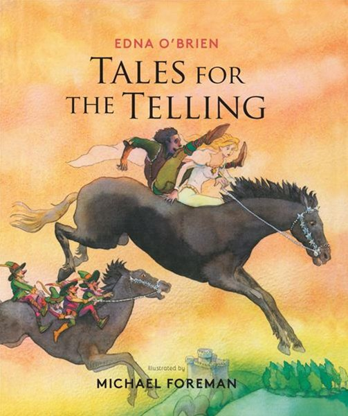 Tales for the Telling: Irish Folk and Fairy Tales