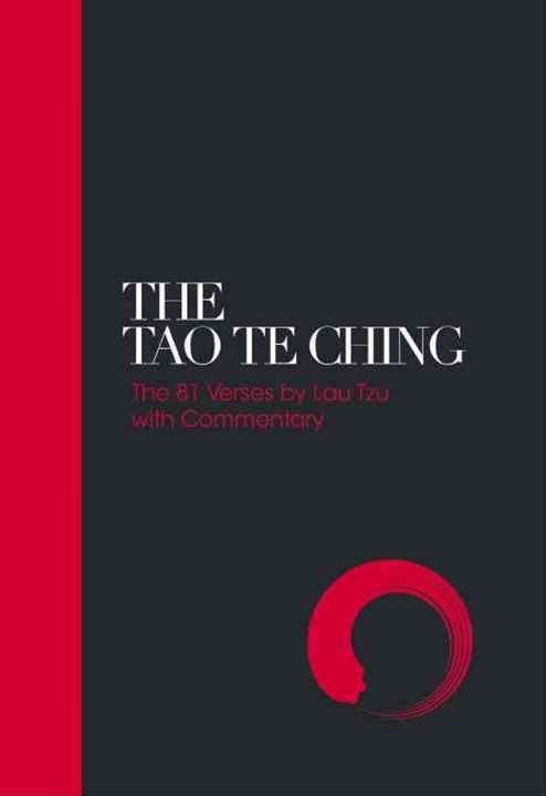 Tao Te Ching - Sacred Texts: 81 Verses by Lao Tzu with Commentary