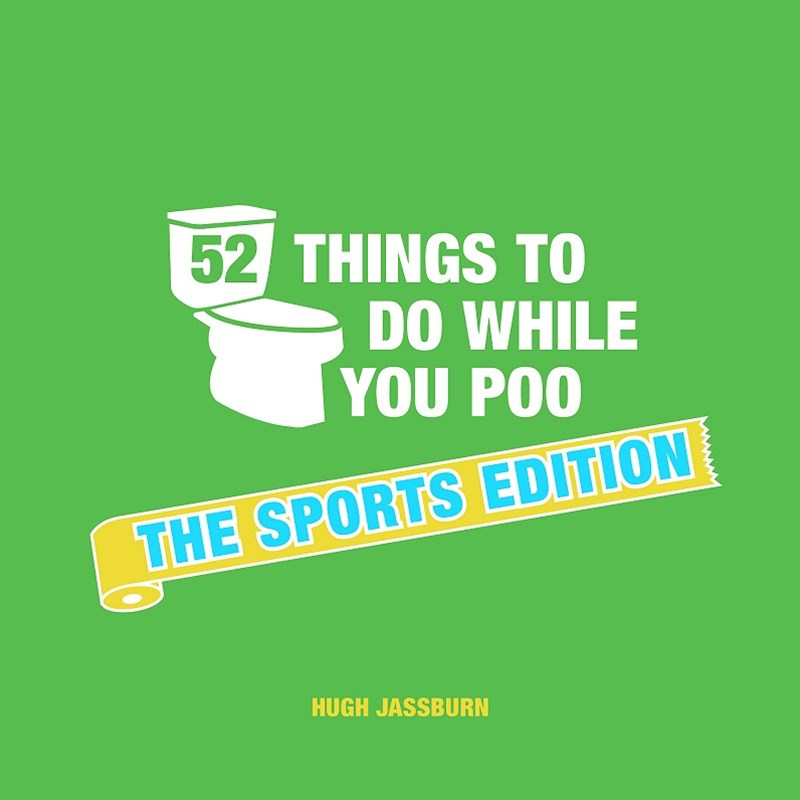 52 Things to Do While You Poo: The Sports Edition