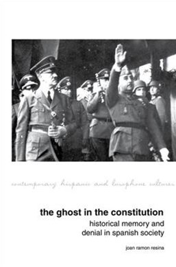 Ghost in the Constitution: Historical Memory and Denial in Spanish Society