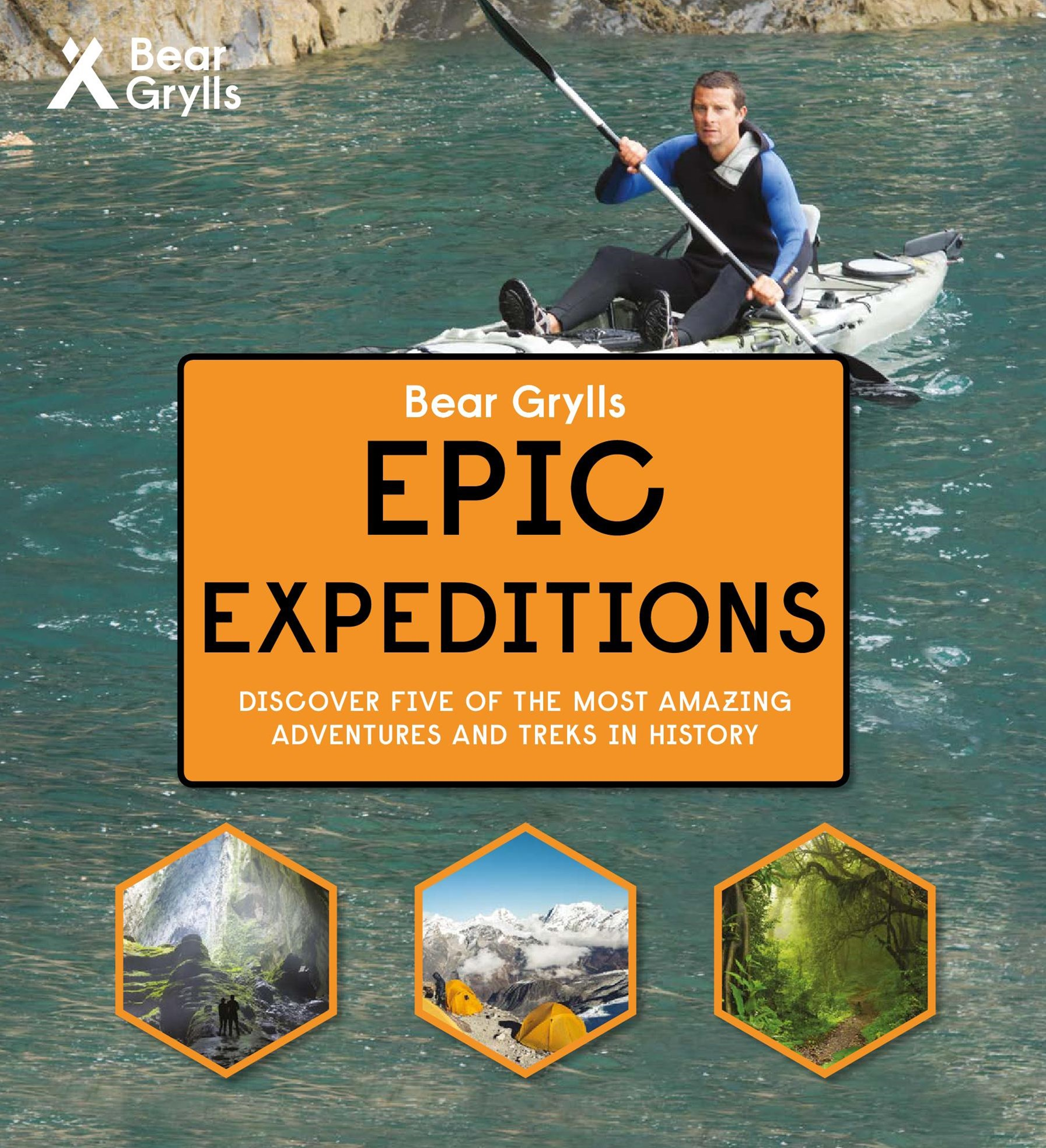 Bear Grylls - Epic Expeditions