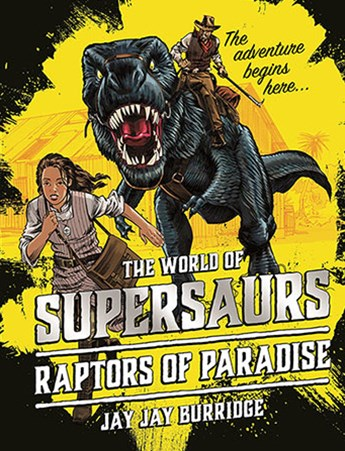 Raptors of Paradise (Book 1, Supersaurs)