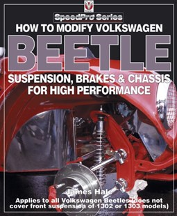 (ebook) How to Modify Volkswagen Beetle Suspension, Brakes & Chassis for High Performance - Science & Technology Transport