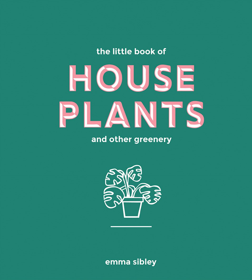 The Little Book of House Plants and Oth