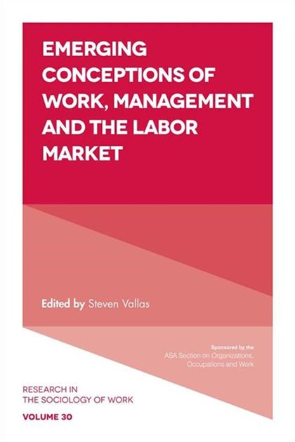 Emerging Conceptions of Work, Management and the Labor Market