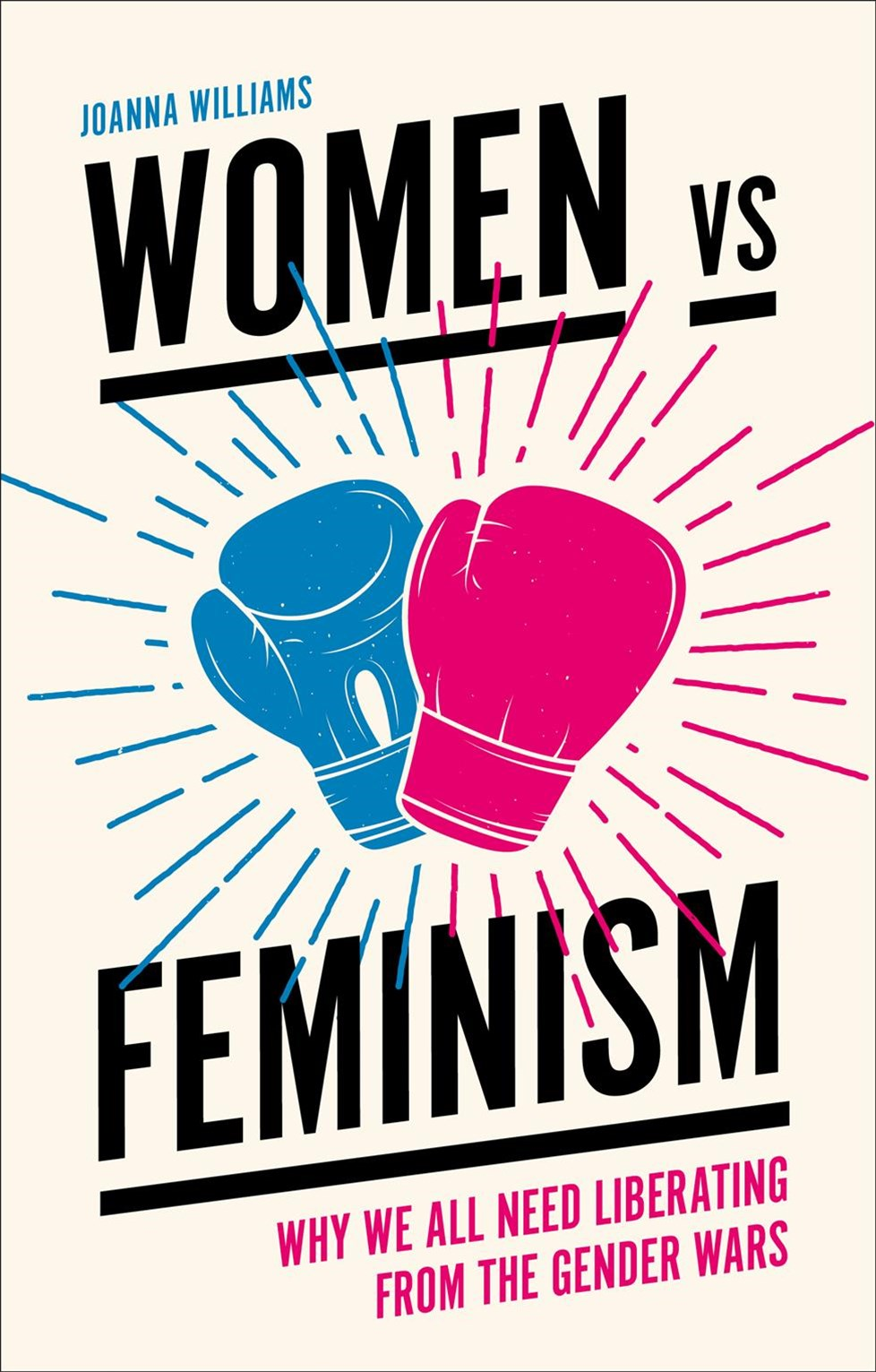 Women vs Feminism: Why We All Need Liberating From the Gender Wars