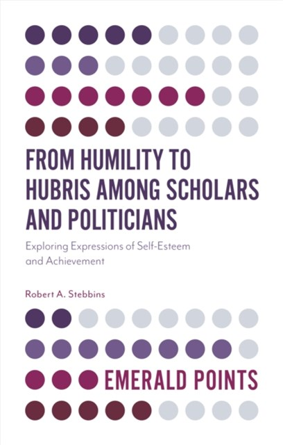 From Humility to Hubris among Scholars and Politicians