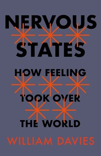 Nervous States: How Feeling Took Over the World by William Davies (9781787330115) - PaperBack - Politics Political Issues