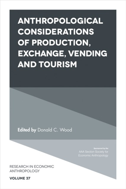 Anthropological Considerations of Production, Exchange, Vending and Tourism