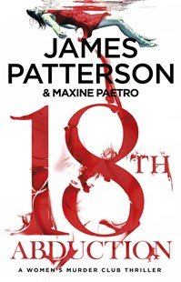 18th Abduction: (Women's Murder Club 18) by James Patterson (9781787461734) - PaperBack - Crime Mystery & Thriller