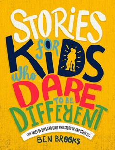 Stories for Kids Who Dare to be Different by Ben Brooks, Quinton Winter (9781787476523) - HardCover - Non-Fiction Biography