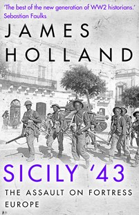 Sicily '43 by James Holland (9781787632943) - PaperBack - History European
