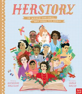 HerStory: 50 Women and Girls Who Shook the World by Sarah Walsh, Katherine Halligan (9781788001380) - HardCover - Non-Fiction History