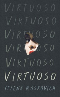 VIRTUOSO by YELENA MOSKOVICH (9781788160261) - PaperBack - Modern & Contemporary Fiction General Fiction