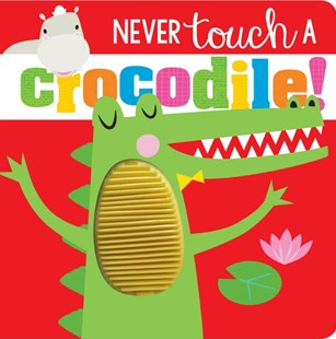 Never Touch a Crocodile! - Picture Books