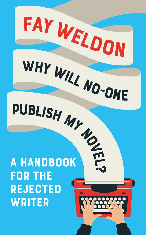 Why Will No-One Publish My Novel?: Tips And Advice On How To Write