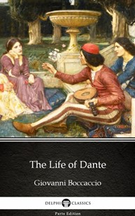(ebook) Life of Dante by Giovanni Boccaccio - Delphi Classics (Illustrated) - Classic Fiction