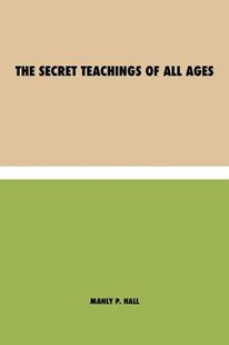 The Secret Teachings of All Ages by Manly Palmer Hall (9781788943994) - PaperBack - Religion & Spirituality Judaism