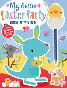 My Aussie Easter Party Sticker Activity Book with Chick Pen Topper by  (9781789475036) - HardCover - Picture Books