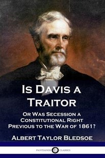 Is Davis a Traitor by Albert Taylor Bledsoe (9781789870343) - PaperBack - History North America