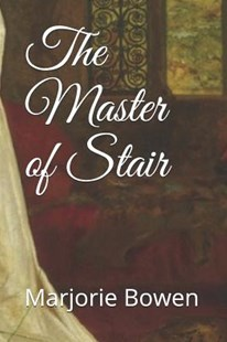 The Master of Stair by Marjorie Bowen (9781790881406) - PaperBack - Historical fiction