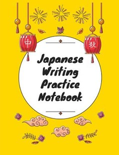 Japanese Writing Practice Notebook by Makmak Notebooks (9781791365820) - PaperBack - Reference