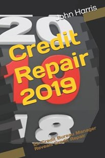 Credit Repair 2019 by John Harris (9781792020537) - PaperBack - Business & Finance