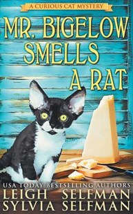 Mr Bigelow Smells a Rat by Sylvia Selfman, Leigh Selfman (9781792026461) - PaperBack - Crime Cosy Crime