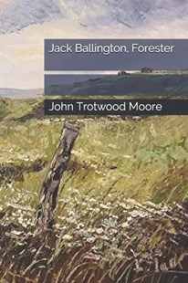 Jack Ballington, Forester by George Gibbs, John Trotwood Moore (9781793132864) - PaperBack - Romance Modern Romance
