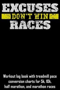 Excuses Don't Win Races by William Gibstat (9781793805492) - PaperBack - Sport & Leisure Running