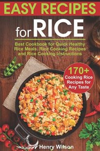 Easy Recipes for Rice by Henry Wilson (9781795320283) - PaperBack - Cooking