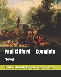 Paul Clifford - Complete by Baron Edward Bulwer Lytton Lytton (9781795696128) - PaperBack - Modern & Contemporary Fiction General Fiction