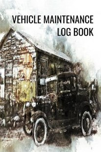 Vehicle Maintenance Log Book by Ramini Brands (9781796693737) - PaperBack - Science & Technology Transport
