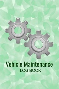 Vehicle Maintenance Log Book by Ramini Brands (9781796694840) - PaperBack - Science & Technology Transport