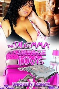 The Dilemma of a Savage Love by Uniquely Lashay (9781798150917) - PaperBack - Modern & Contemporary Fiction General Fiction